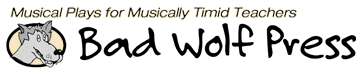 Bad Wolf Press: Curriculum-Based Musical Plays for Your Classroom